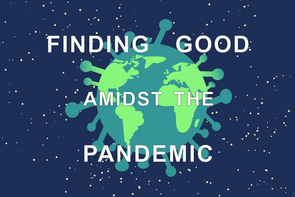 Finding good amidst the pandemic