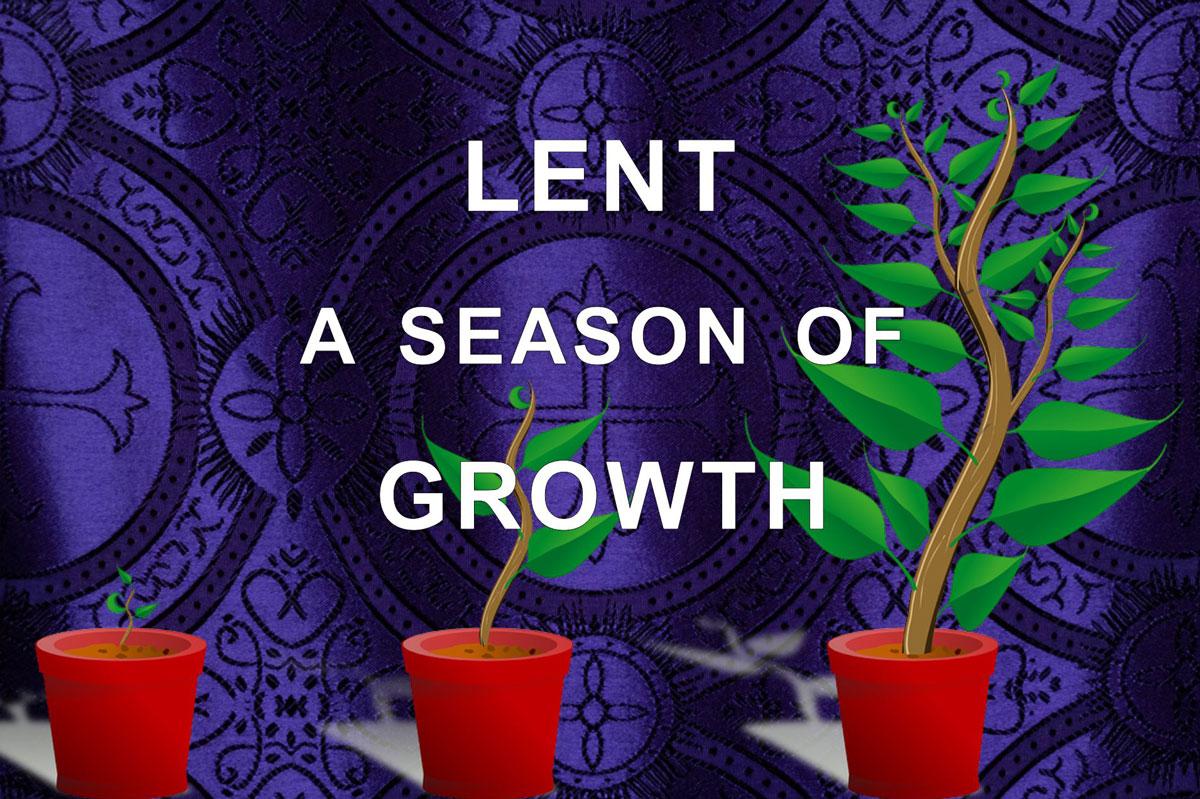 Lent - a season of growth